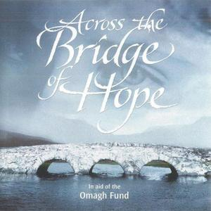 VA - Across The Bridge Of Hope: In Aid Of The Omagh Fund (1998) {White}