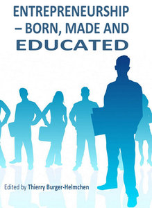 """""""Entrepreneurship - Born, Made and Educated"""" ed. by Thierry Burger-Helmchen"""