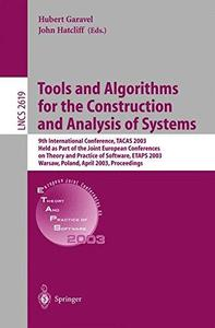 Tools and Algorithms for the Construction and Analysis of Systems: 9th International Conference, TACAS 2003 Held as Part of the