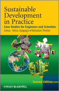Sustainable Development in Practice: Case Studies for Engineers and Scientists, 2 edition