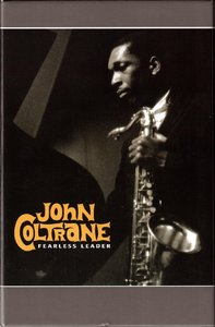 John Coltrane - Fearless Leader (2006) {6CD Box Set Prestige PRCD6-30059-6 rec 1957-1958}