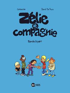 Zélie et Compagnie - Tome 16 - Bande à Part
