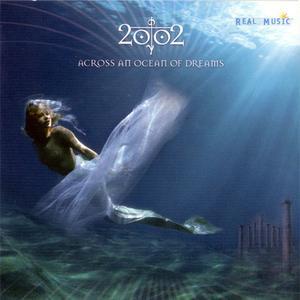 2002 - Across An Ocean Of Dreams (2002) {Real Music}