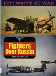 Fighters over Russia (Luftwaffe at War 1) (Repost)