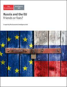 The Economist (Intelligence Unit) - Russia and the EU, friends or foes? (2017)
