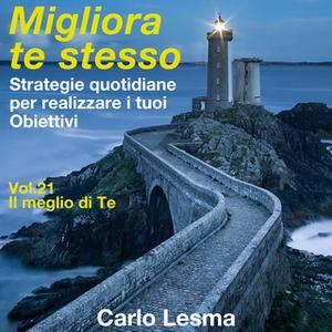 «Migliora te stesso Vol.21 - Il meglio di te» by Carlo Lesma