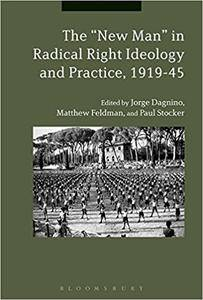 """The """"New Man"""" in Radical Right Ideology and Practice, 1919-45"""