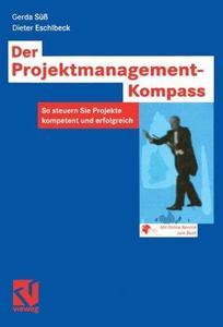 Der Projektmanagement-Kompass: So steuern Sie Projekte kompetent und erfolgreich