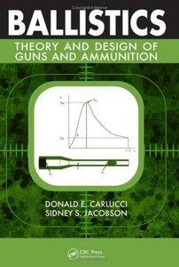 Ballistics: Theory and Design of Guns and Ammunition [Repost]