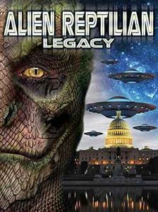 Alien Reptilian Legacy (2015)