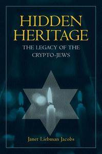 Hidden Heritage: The Legacy of the Crypto-Jews(Repost)
