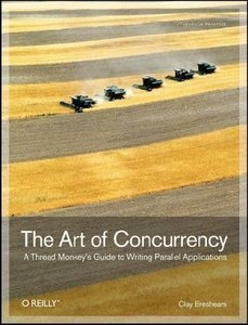 The Art of Concurrency: A Thread Monkey's Guide to Writing Parallel Applications (Repost)