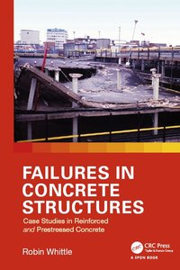 Failures in Concrete Structures: Case Studies in Reinforced and Prestressed Concrete (repost)