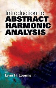 An Introduction to Abstract Harmonic Analysis