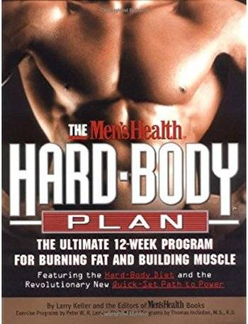 The Men's Health Hard Body Plan: The Ultimate 12-Week Program for Burning Fat and Building Muscle [Repost]