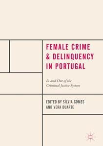 Female Crime and Delinquency in Portugal In and Out of the Criminal Justice System
