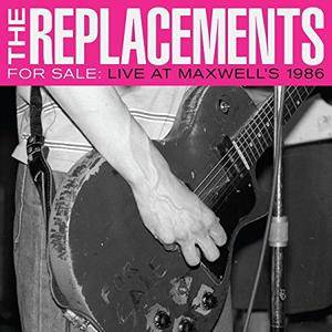 The Replacements - For Sale: Live At Maxwell's 1986 (2017)