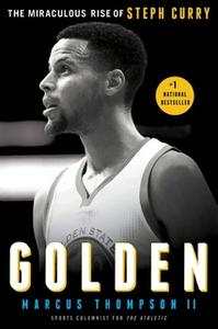 «Golden: The Miraculous Rise of Steph Curry» by Marcus Thompson