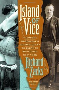Island of Vice: Theodore Roosevelt's Doomed Quest to Clean Up Sin-Loving New York (Repost)