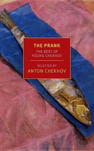 The Prank: The Best of Young Chekhov (New York Review Books Classics)
