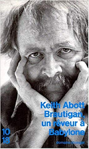 Brautigan, un rêveur à Babylone - Keith Abott