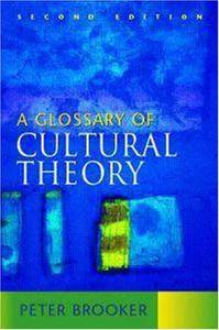 A Glossary of Cultural Theory