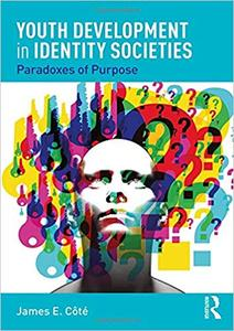 Youth Development in Identity Societies: Paradoxes of Purpose