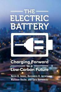 The Electric Battery: Charging Forward to a Low-Carbon Future