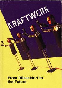 Kraftwerk - From Dusseldorf To The Future (2CD) (2006) **[RE-UP]**