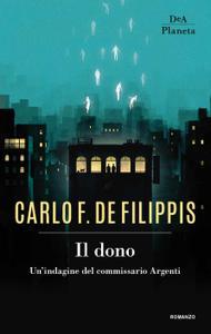 Carlo de Filippis - Il dono. Un'indagine del commissario Argenti