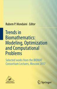 Trends in Biomathematics: Modeling, Optimization and Computational Problems (Repost)