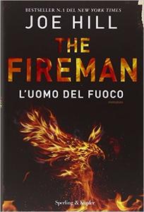 L'uomo del fuoco. The Fireman - Joe Hill