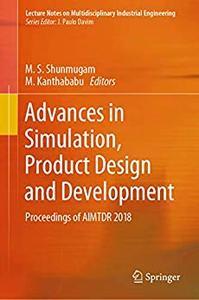 Advances in Simulation, Product Design and Development (repost)