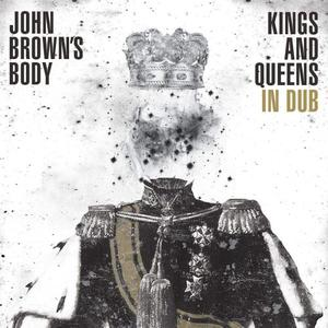 John Brown's Body - Kings & Queens In Dub (2015)