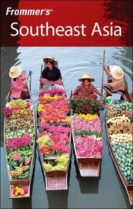 Frommer's Southeast Asia, 5th Edition (Re-Post)