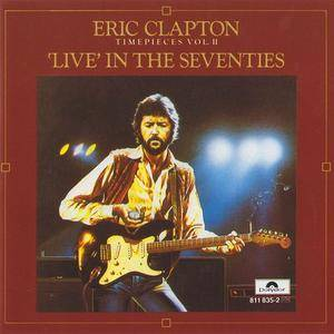 Eric Clapton - Time Pieces Vol. II - 'Live' In The Seventies (1983)