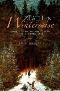Death in Winterreise: Musico-Poetic Associations in Schubert's Song Cycle (Musical Meaning and Interpretation)(Repost)