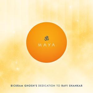 Bickram Ghosh - Maya - Bickram Ghosh's Dedication to Ravi Shankar (2016)