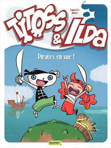 Titoss Et Ilda - Tome 1 - Pirates En Vue!