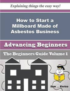 How to Start a Millboard Made of Asbestos Business (Beginners Guide)