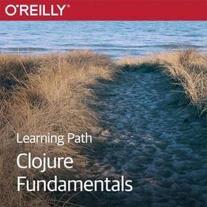 Learning Path: Clojure Fundamentals