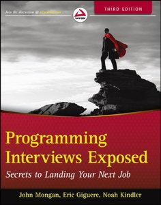 Programming Interviews Exposed: Secrets to Landing Your Next Job, 3rd edition (repost)