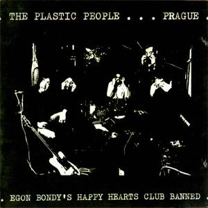 The Plastic People Of The Universe - Egon Bondy's Happy Hearts Club Banned (1974) {1992 Globus International}