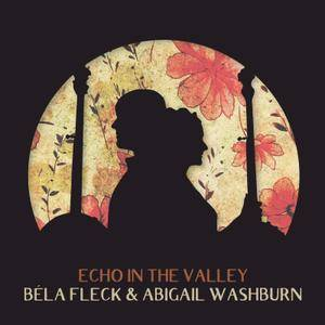 Béla Fleck & Abigail Washburn - Echo In the Valley (2017) [Official Digital Download 24/96]