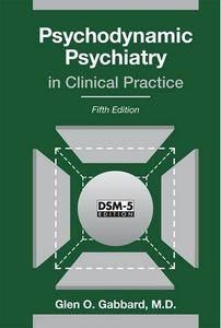 Psychodynamic Psychiatry in Clinical Practice, 5th Edition