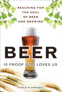 Beer Is Proof God Loves Us: Reaching for the Soul of Beer and Brewing (Repost)