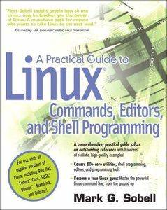 A Practical Guide to Linux(R) Commands, Editors, and Shell Programming [repost]