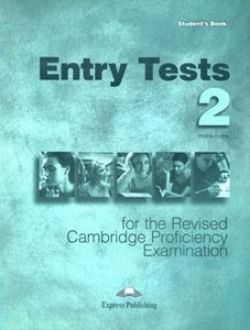 Entry Tests & Practice Tests for the Revised Cpe 2 (repost)