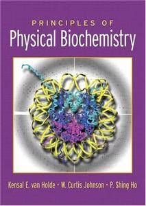 Principles of Physical Biochemistry (Repost)