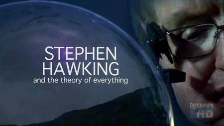 Discovery Channel - Stephen Hawking and the Theory of Everything (2008)